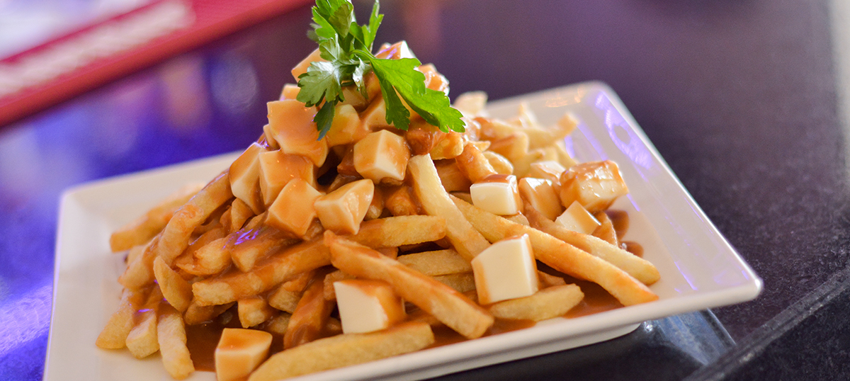 FEEL LIKE HOME AND TRY OUR POUTINE
